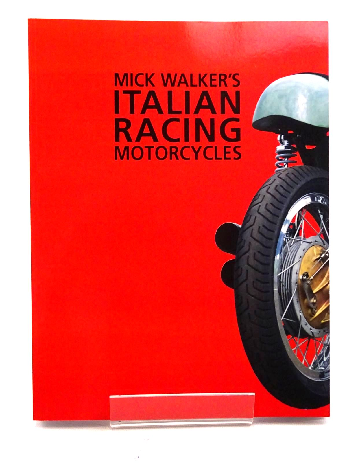 Photo of MICK WALKER'S ITALIAN RACING MOTORCYCLES written by Walker, Mick published by Redline Books, Brooklands Books (STOCK CODE: 1610580)  for sale by Stella & Rose's Books