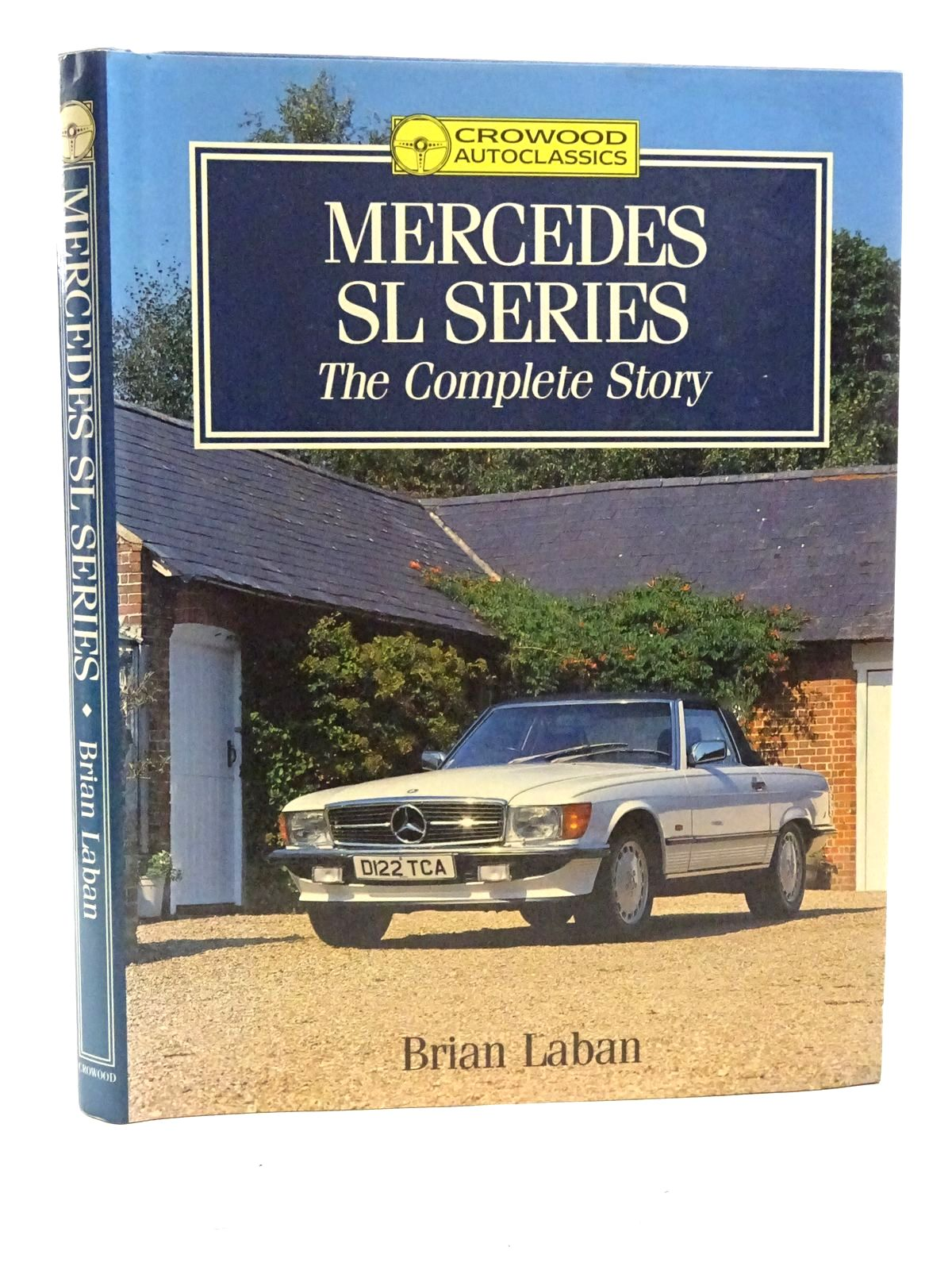 Photo of MERCEDES SL SERIES THE COMPLETE STORY written by Laban, Brian published by The Crowood Press (STOCK CODE: 1610582)  for sale by Stella & Rose's Books