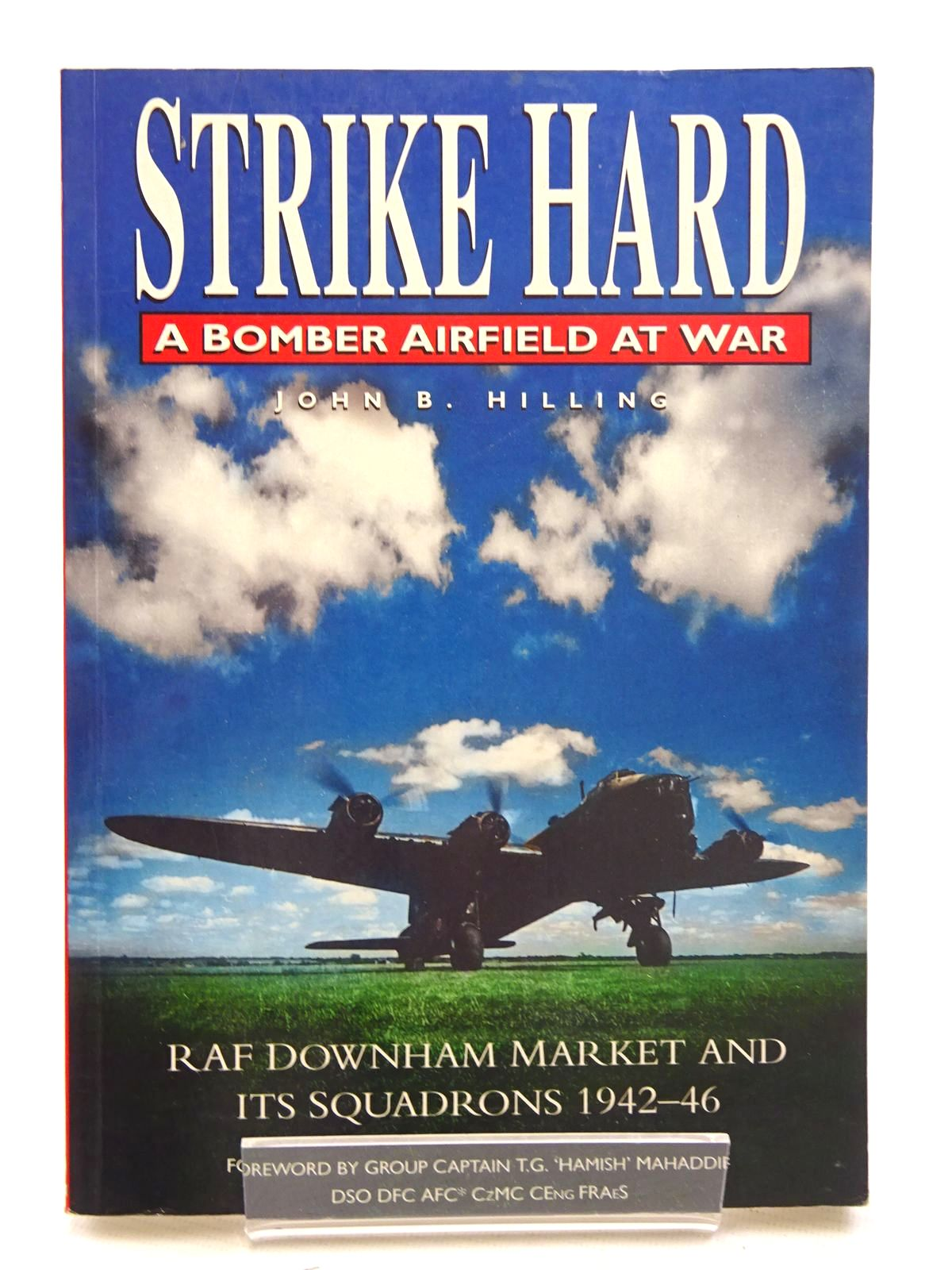 Photo of STRIKE HARD A BOMBER AIRFIELD AT WAR written by Hilling, John B. published by Sutton Publishing (STOCK CODE: 1610604)  for sale by Stella & Rose's Books