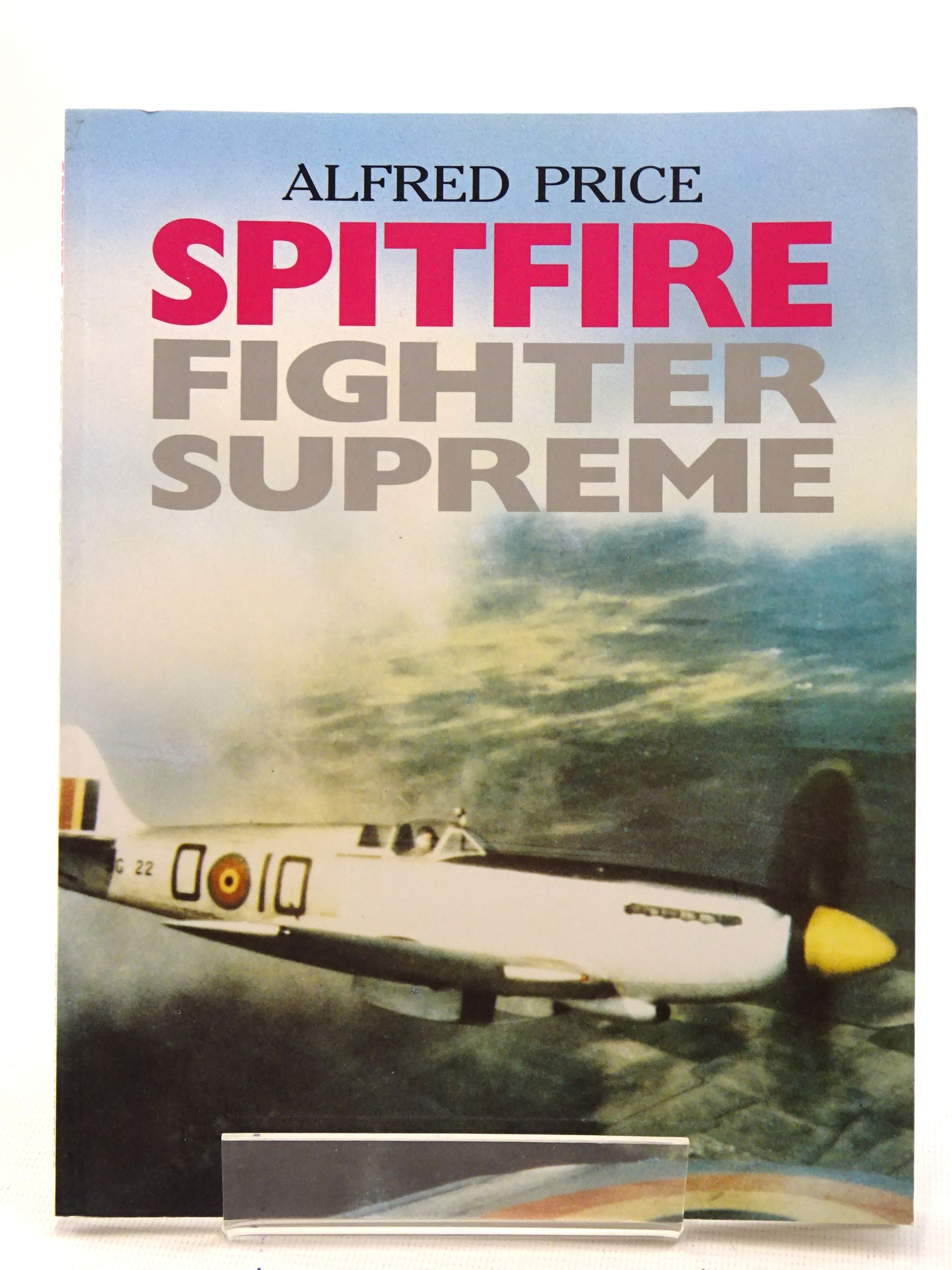 Photo of SPITFIRE FIGHTER SUPREME written by Price, Alfred published by Arms & Armour Press (STOCK CODE: 1610630)  for sale by Stella & Rose's Books