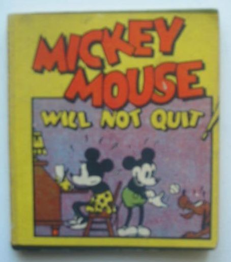 Photo of MICKEY MOUSE WILL NOT QUIT! written by Disney, Walt illustrated by Disney, Walt published by Collins Clear-Type Press (STOCK CODE: 1702343)  for sale by Stella & Rose's Books