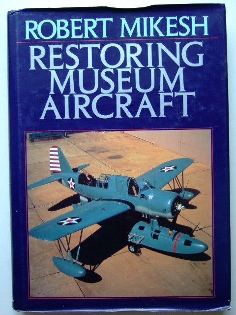 Photo of RESTORING MUSEUM AIRCRAFT written by Mikesh, Robert published by Airlife (STOCK CODE: 1703034)  for sale by Stella & Rose's Books