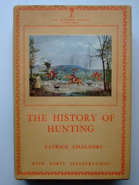 Photo of THE HISTORY OF HUNTING written by Chalmers, Patrick R. published by Seeley and Co. Limited (STOCK CODE: 1703558)  for sale by Stella & Rose's Books