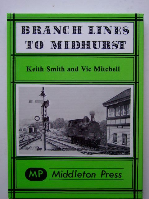Photo of BRANCH LINES TO MIDHURST written by Mitchell, Vic<br />Smith, Keith published by Middleton Press (STOCK CODE: 1703571)  for sale by Stella & Rose's Books