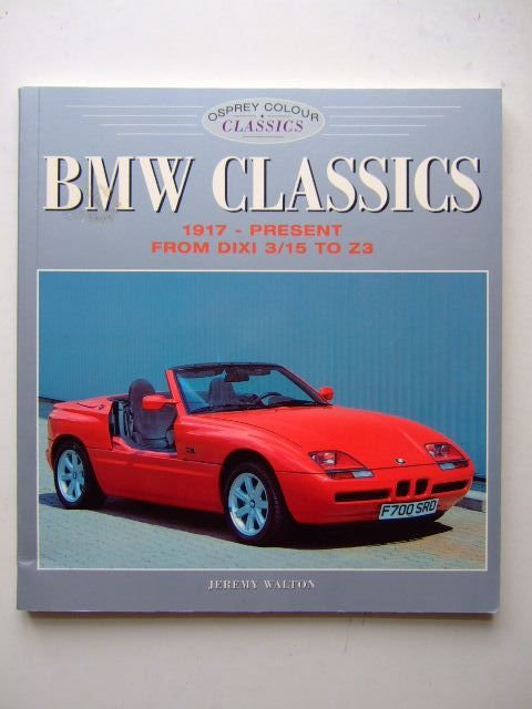 Photo of BMW CLASSICS written by Walton, Jeremy published by Osprey Automotive (STOCK CODE: 1703748)  for sale by Stella & Rose's Books