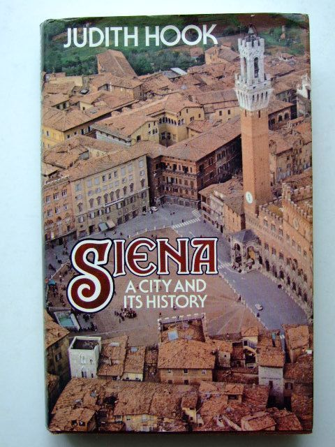 Photo of SIENA A CITY AND ITS HISTORY written by Hook, Judith published by Hamish Hamilton (STOCK CODE: 1704009)  for sale by Stella & Rose's Books