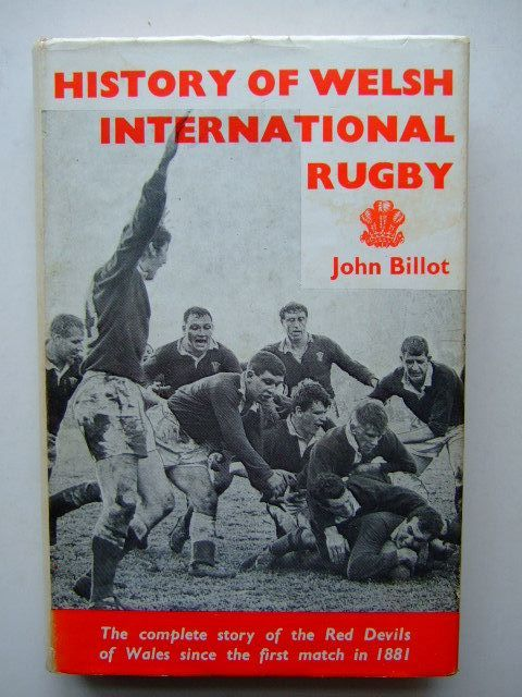 Photo of HISTORY OF WELSH INTERNATIONAL RUGBY written by Billot, John published by Ron Jones Publications (STOCK CODE: 1704115)  for sale by Stella & Rose's Books