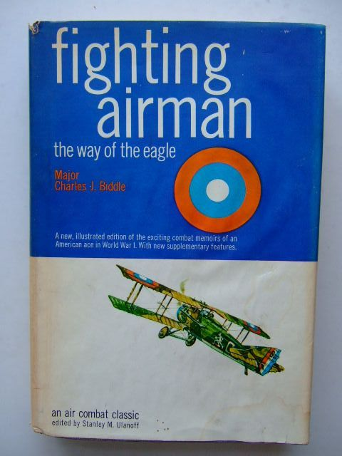 Photo of FIGHTING AIRMAN: THE WAY OF THE EAGLE written by Biddle, Charles J.<br />Ulanoff, Stanley M. published by Air Combat Classics (STOCK CODE: 1704127)  for sale by Stella & Rose's Books