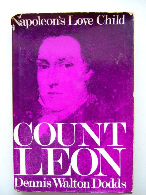 Photo of NAPOLEON'S LOVE CHILD A BIOGRAPHY OF COUNT LEON written by Dodds, Dennis Walton published by William Kimber (STOCK CODE: 1704130)  for sale by Stella & Rose's Books