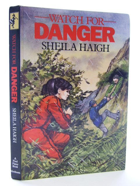Photo of WATCH FOR DANGER written by Haigh, Sheila published by Methuen Children's Books (STOCK CODE: 1704665)  for sale by Stella & Rose's Books
