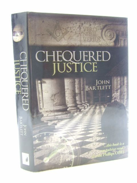 Photo of CHEQUERED JUSTICE written by Bartlett, John published by Book Guild Publishing (STOCK CODE: 1704942)  for sale by Stella & Rose's Books