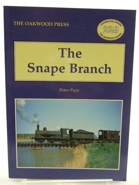 Photo of THE SNAPE BRANCH written by Paye, Peter published by The Oakwood Press (STOCK CODE: 1704947)  for sale by Stella & Rose's Books