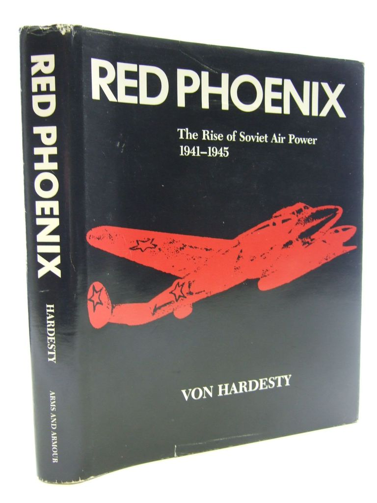 Photo of RED PHOENIX THE RISE OF SOVIET AIR POWER 1941-1945 written by Hardesty, Von published by Arms & Armour Press (STOCK CODE: 1705373)  for sale by Stella & Rose's Books