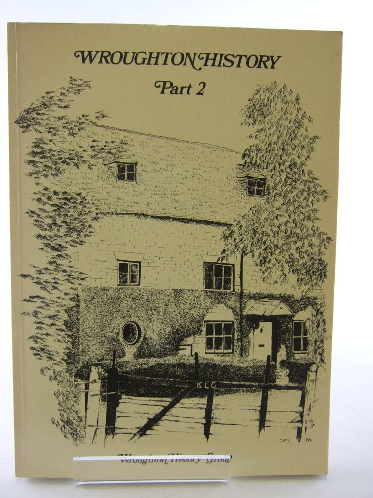 Photo of WROUGHTON HISTORY PART 2 STUDIES IN THE HISTORY OF WROUGHTON PARISH published by Wroughton History Group (STOCK CODE: 1705485)  for sale by Stella & Rose's Books