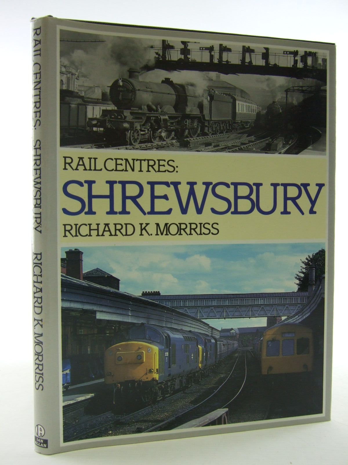 Photo of RAIL CENTRES: SHREWSBURY written by Morriss, Richard K. published by Ian Allan (STOCK CODE: 1706551)  for sale by Stella & Rose's Books