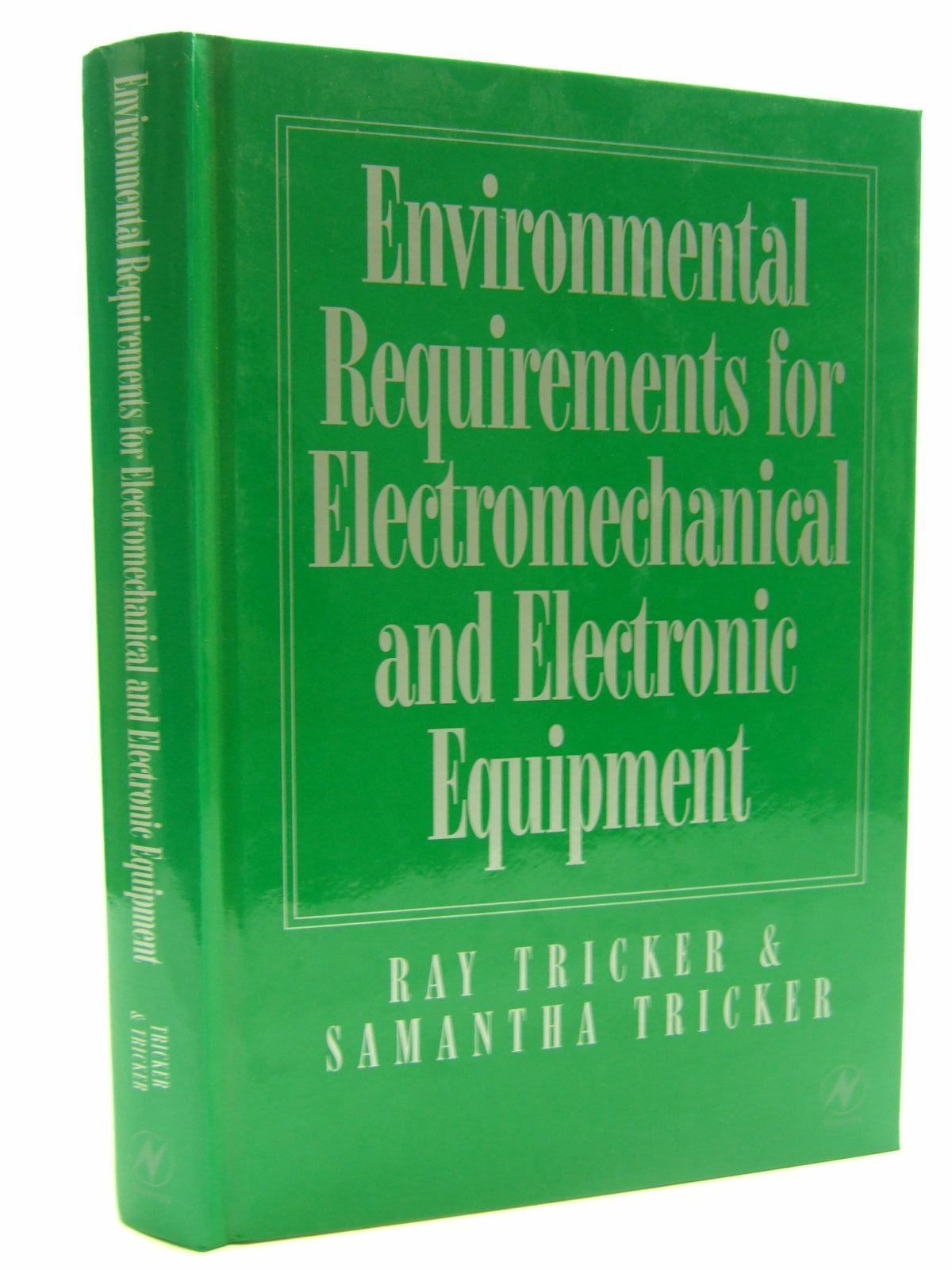 Photo of ENVIRONMENTAL REQUIREMENTS FOR ELECTROMECHANICAL AND ELECTRONIC EQUIPMENT written by Tricker, Ray<br />Tricker, Samantha published by Newnes (STOCK CODE: 1707643)  for sale by Stella & Rose's Books