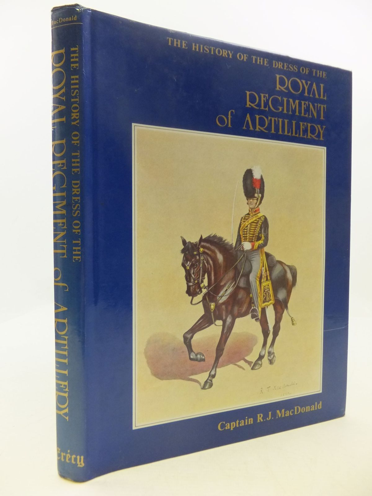 Photo of THE HISTORY OF THE DRESS OF THE ROYAL REGIMENT OF ARTILLERY 1625-1897 written by Macdonald, R.J. illustrated by Macdonald, R.J. published by Crecy Books (STOCK CODE: 1708713)  for sale by Stella & Rose's Books