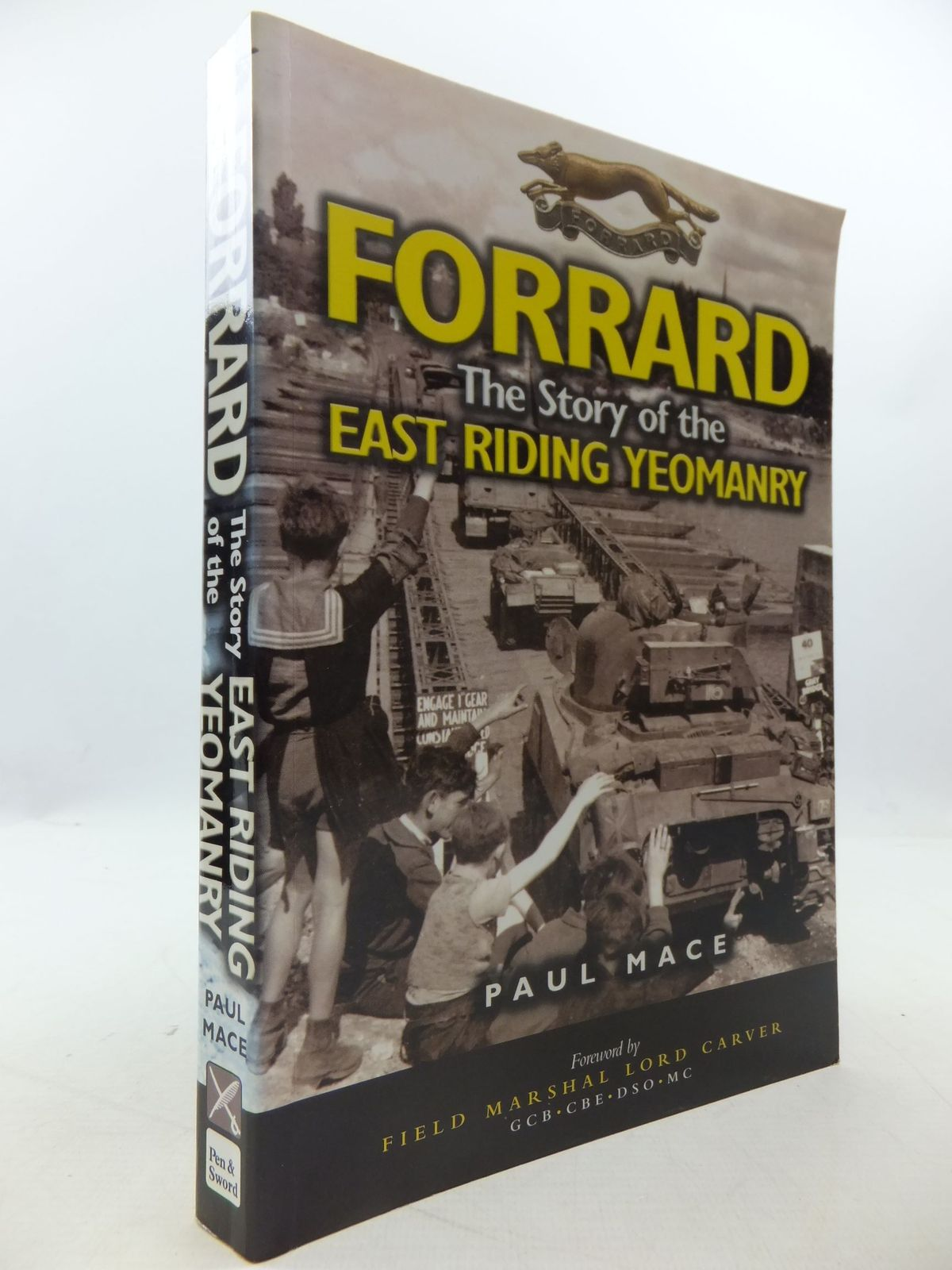 Photo of FORRARD THE STORY OF THE EAST RIDING YEOMANRY