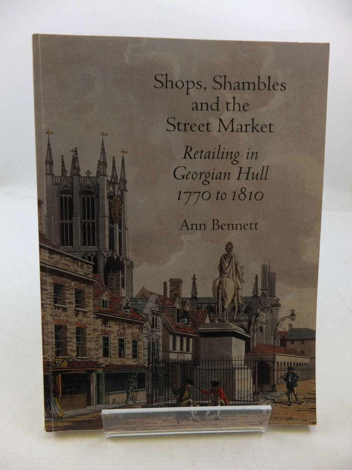 Photo of SHOPS, SHAMBLES AND THE STREET MARKET written by Bennett, Ann published by Oblong (STOCK CODE: 1708970)  for sale by Stella & Rose's Books