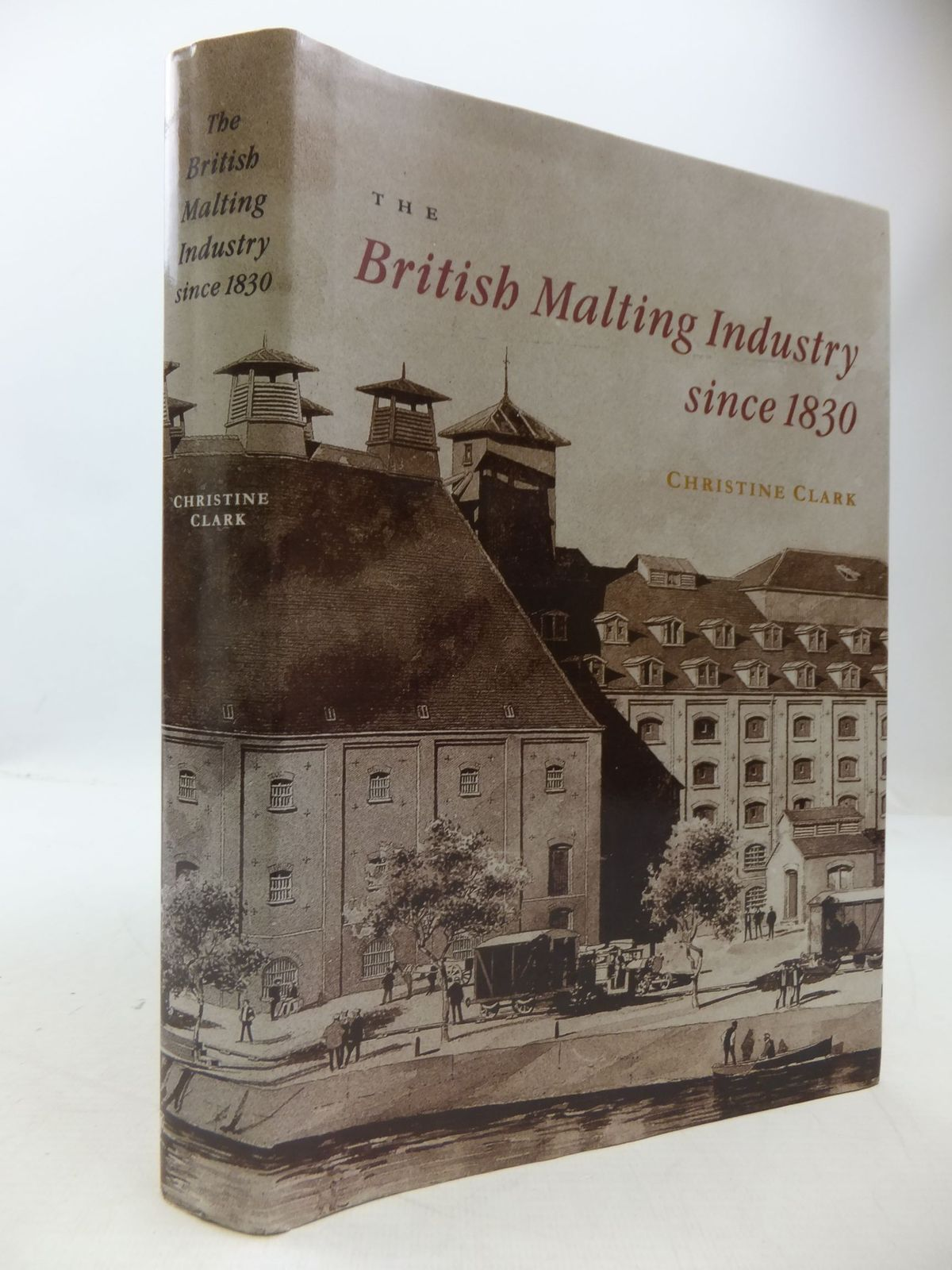 Photo of THE BRITISH MALTING INDUSTRY SINCE 1830 written by Clark, Christine published by The Hambledon Press (STOCK CODE: 1709188)  for sale by Stella & Rose's Books