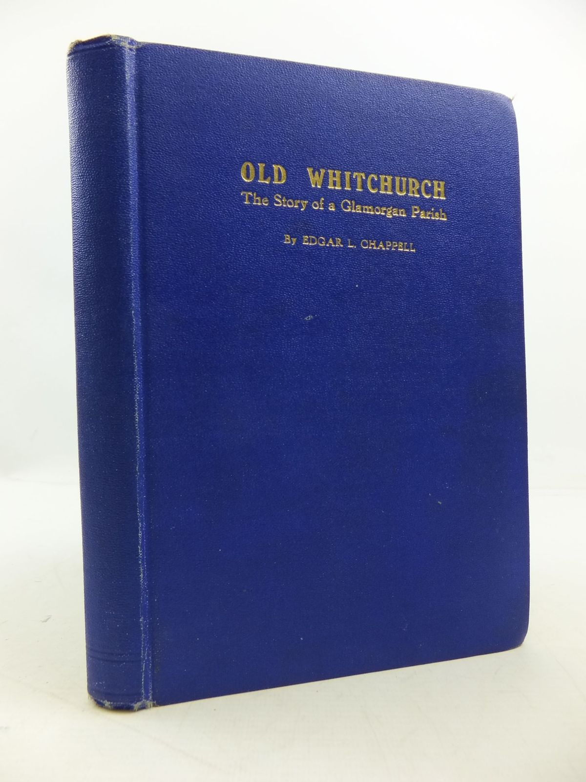 Photo of OLD WHITCHURCH THE STORY OF A GLAMORGAN PARISH. written by Chappell, Edgar L. published by Priory Press Limited (STOCK CODE: 1709372)  for sale by Stella & Rose's Books