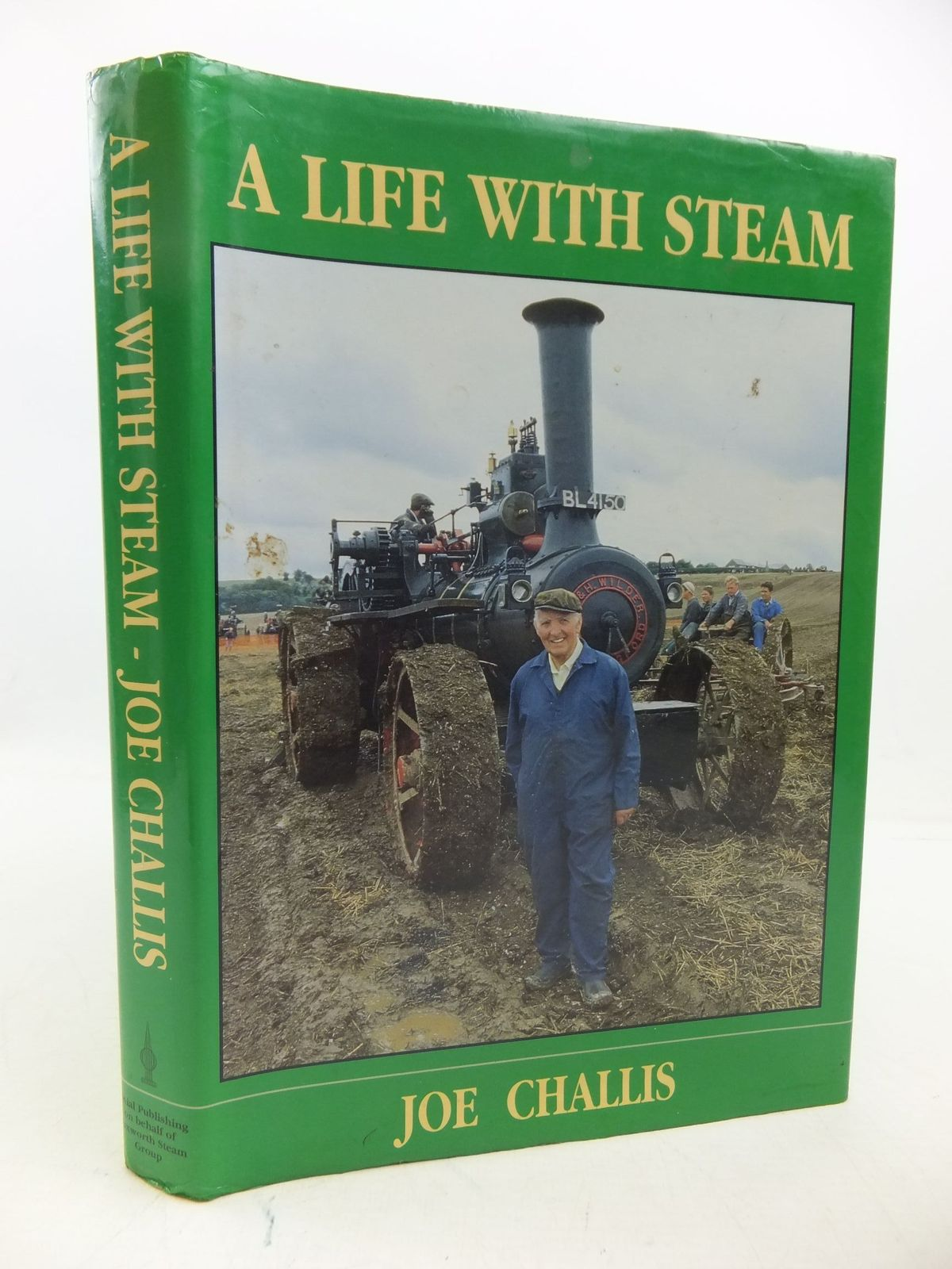 Photo of A LIFE WITH STEAM written by Challis, Joe published by Finial Publishing (STOCK CODE: 1709407)  for sale by Stella & Rose's Books