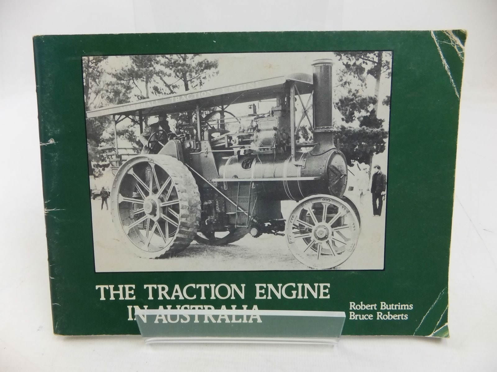 Photo of THE TRACTION ENGINE IN AUSTRALIA written by Butrims, Robert<br />Robertson, Bruce published by Magenta Press Pty. (STOCK CODE: 1709604)  for sale by Stella & Rose's Books