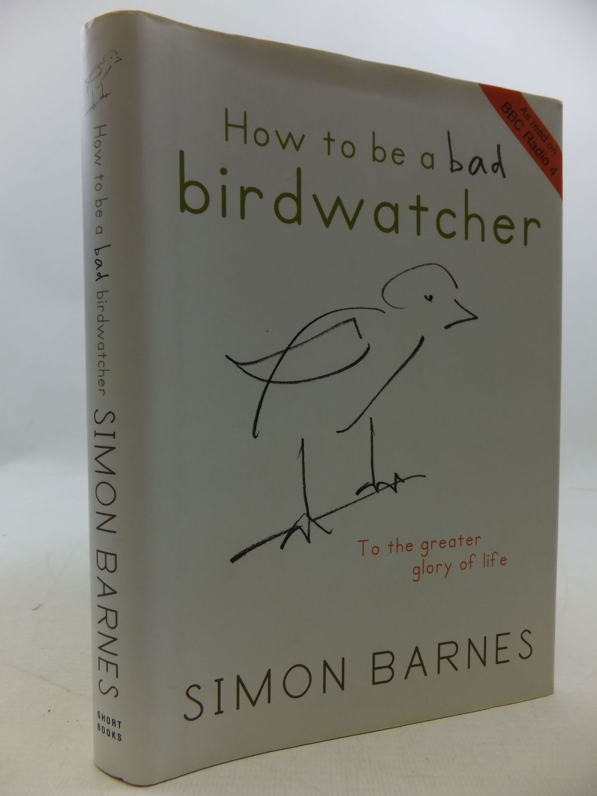 Photo of HOW TO BE A BAD BIRDWATCHER written by Barnes, Simon illustrated by Fox, Alex published by Short Books (STOCK CODE: 1709805)  for sale by Stella & Rose's Books
