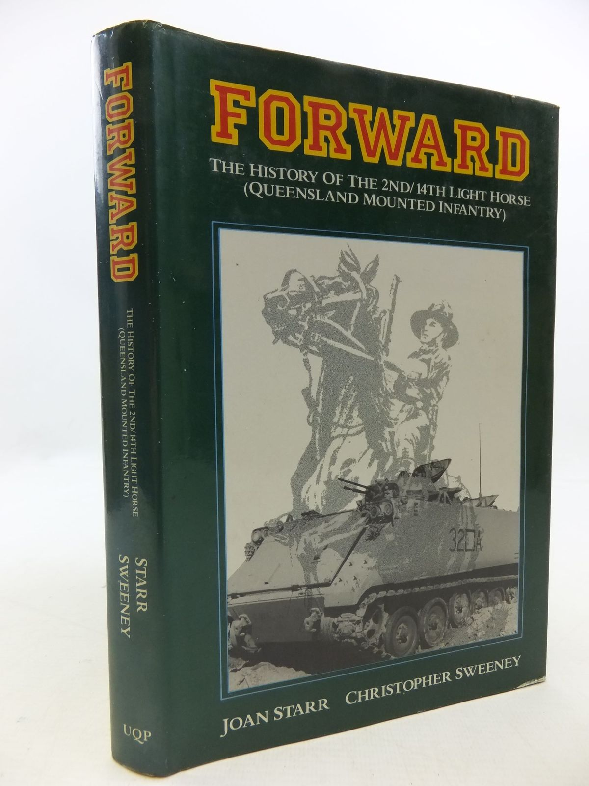 Photo of FORWARD THE HISTORY OF THE 2ND/14TH LIGHT HORSE (QUEENSLAND MOUNTED INFANTRY) written by Starr, Joan<br />Sweeney, Christopher published by University Of Queensland Press (STOCK CODE: 1709829)  for sale by Stella & Rose's Books