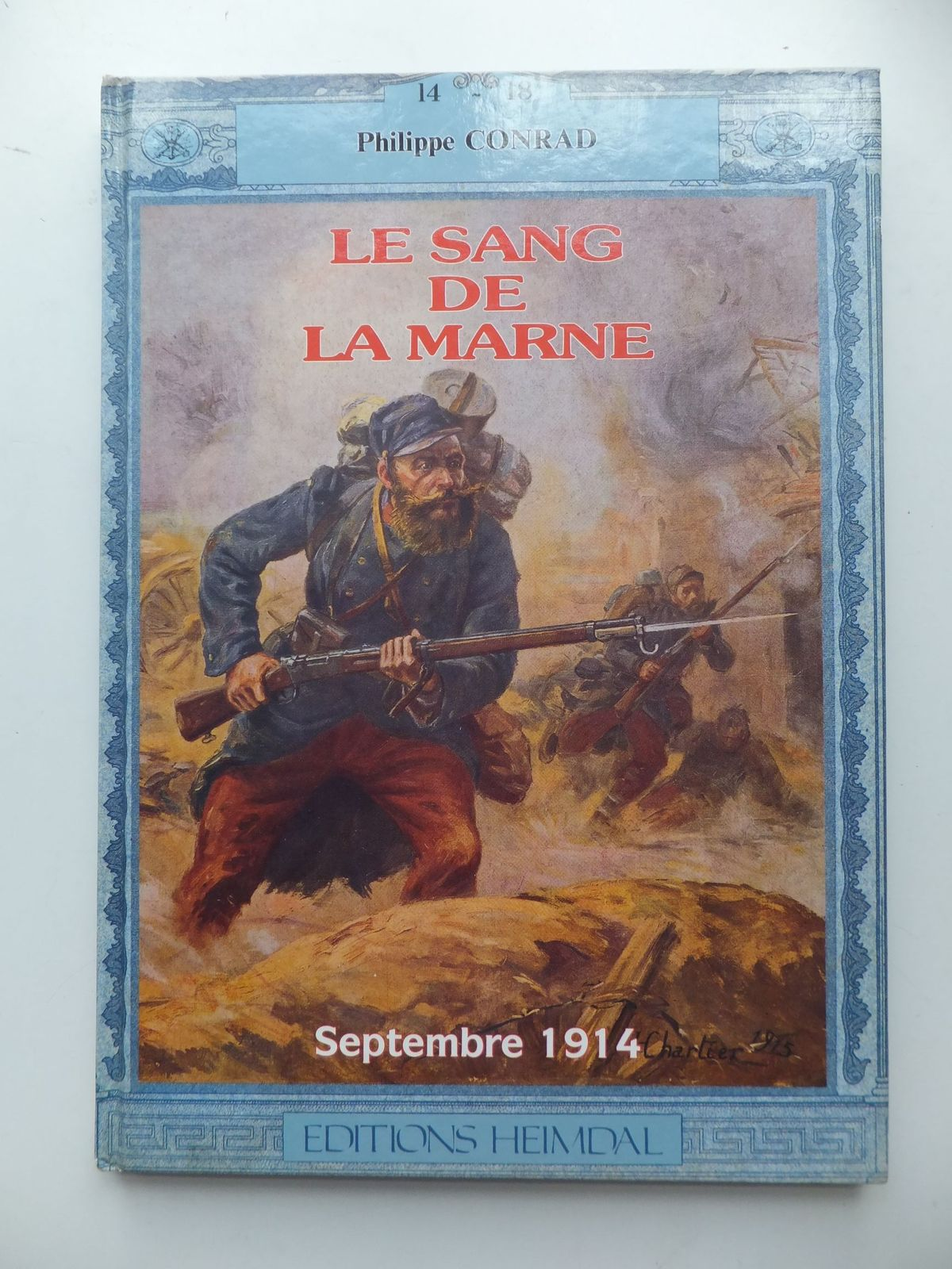 Photo of LE SANG DE LA MARNE SEPTEMBER 1914 written by Conrad, Philippe published by Editions Heimdal (STOCK CODE: 1709849)  for sale by Stella & Rose's Books