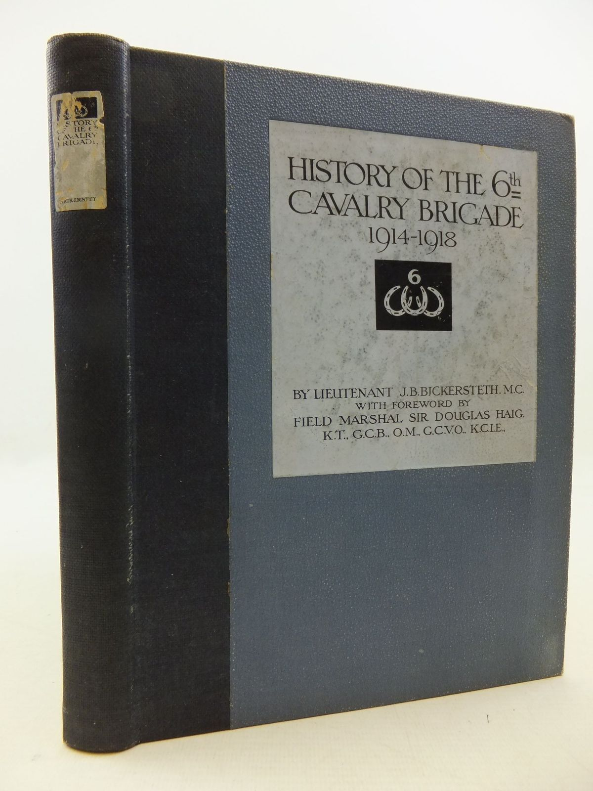 Photo of HISTORY OF THE 6TH CAVALRY BRIGADE 1914-1918 written by Bickersteth, J.B. published by Baynard Press (STOCK CODE: 1709879)  for sale by Stella & Rose's Books