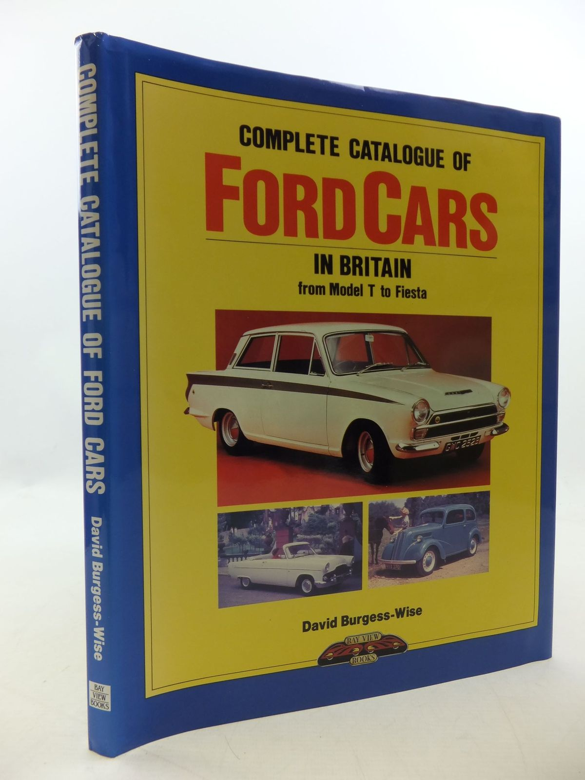 Photo of COMPLETE CATALOGUE OF FORD CARS IN BRITAIN FROM MODEL T TO FIESTA written by Burgess-Wise, David published by Bay View Books (STOCK CODE: 1710291)  for sale by Stella & Rose's Books