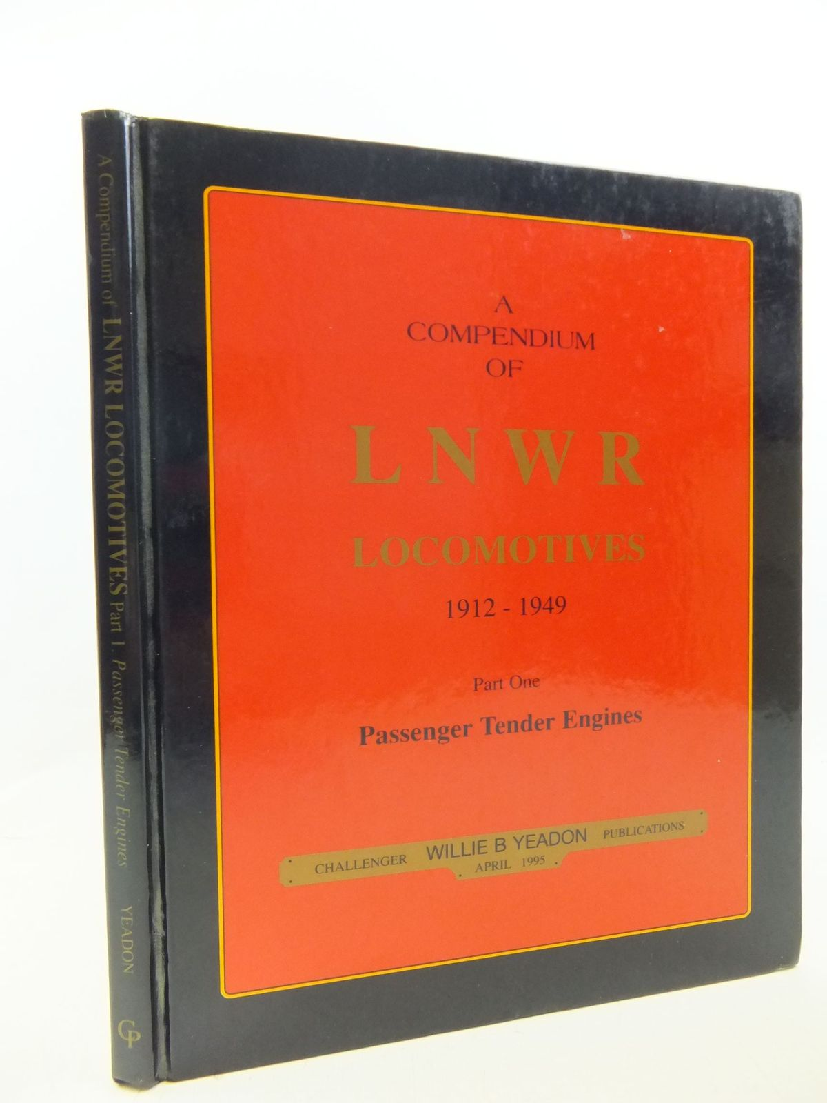 Photo of A COMPENDIUM OF LNWR LOCOMOTIVES 1912-1949 PART ONE PASSENGER TENDER ENGINES written by Yeadon, W.B. published by Challenger Publications (STOCK CODE: 1710508)  for sale by Stella & Rose's Books