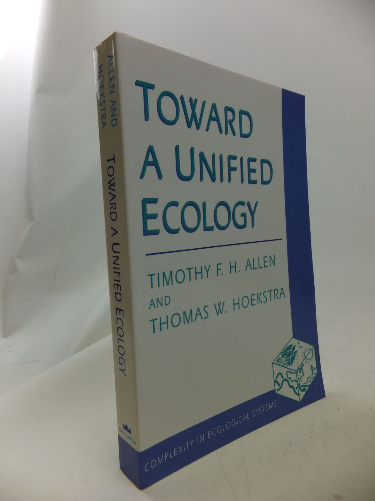 Photo of TOWARDS A UNIFIED ECOLOGY written by Allen, T.F.H.<br />Hoekstra, Thomas W. published by Columbia University Press (STOCK CODE: 1710867)  for sale by Stella & Rose's Books