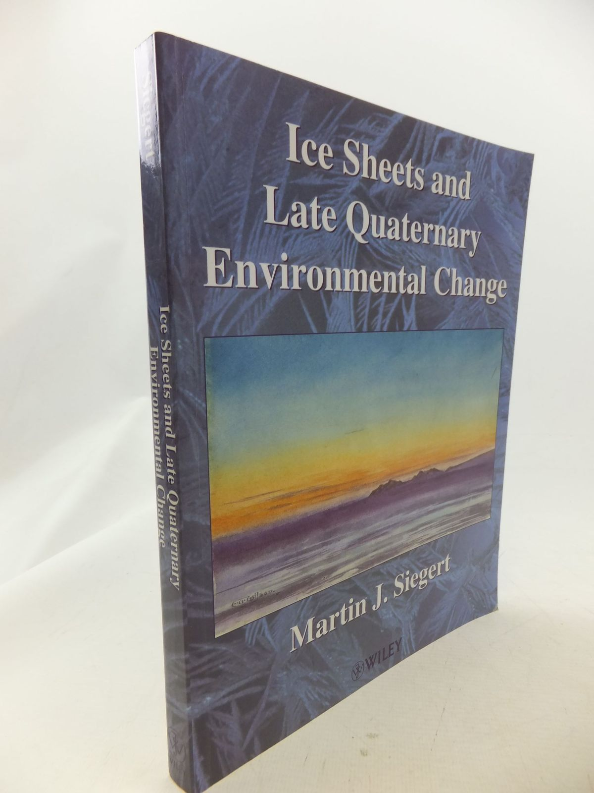 Photo of ICE SHEETS AND LATE QUATERNARY ENVIRONMENTAL CHANGE written by Siegert, Martin J. published by John Wiley & Sons (STOCK CODE: 1710875)  for sale by Stella & Rose's Books
