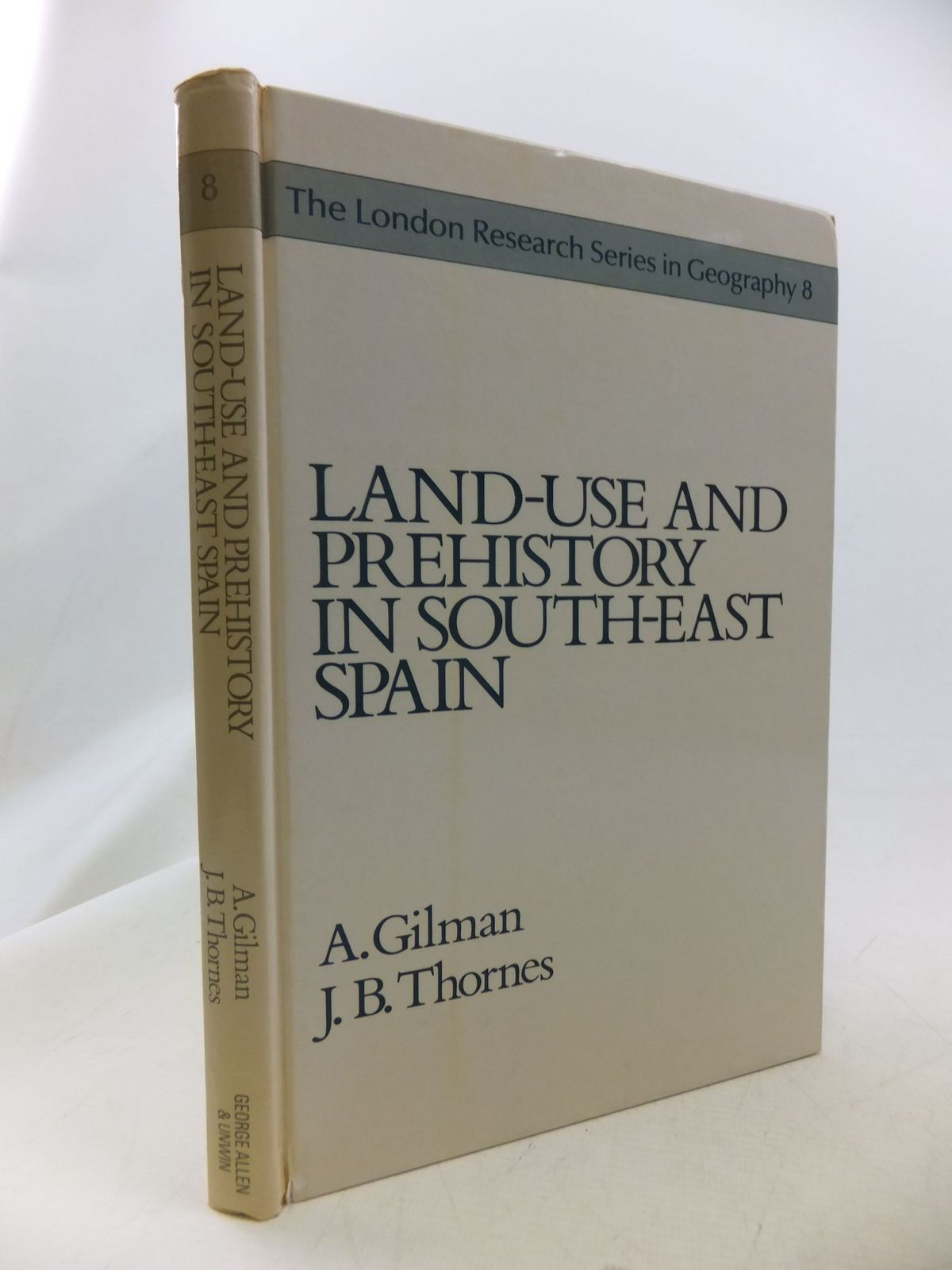 Photo of LAND-USE AND PREHISTORY IN SOUTH-EAST SPAIN written by Gilman, A.<br />Thornes, J.B. published by George Allen & Unwin (STOCK CODE: 1710903)  for sale by Stella & Rose's Books