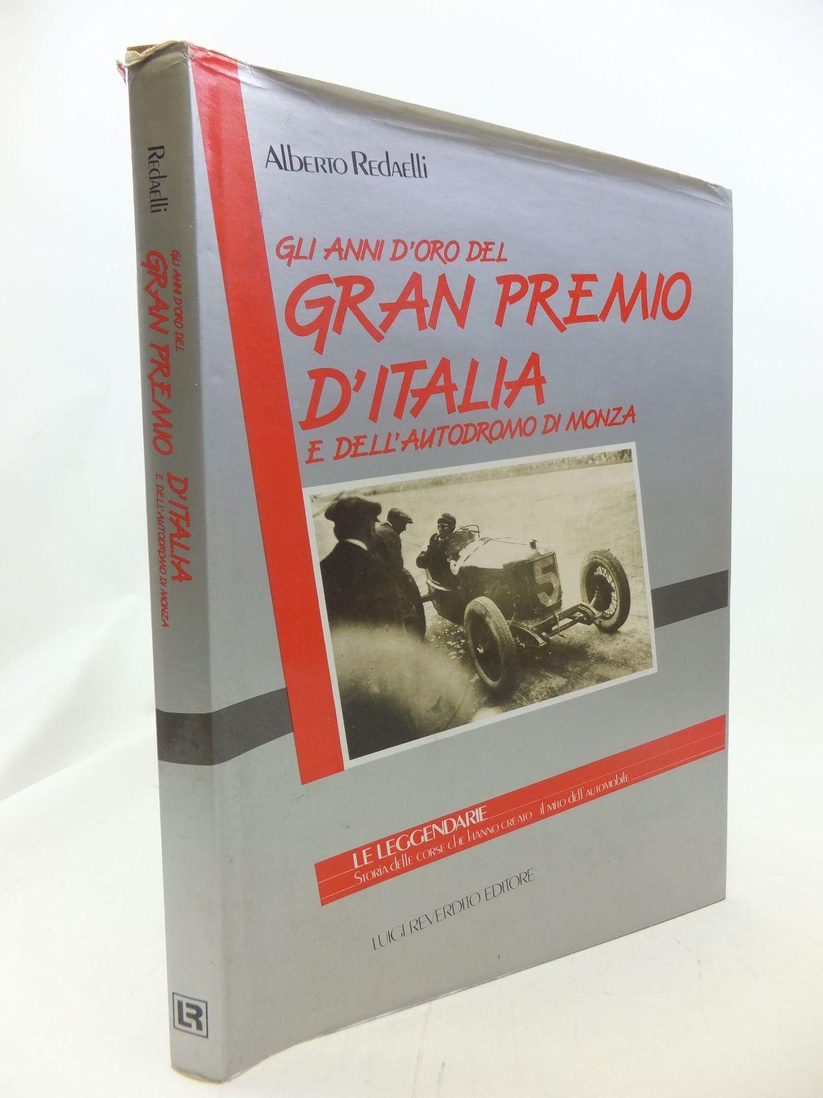 Photo of GLI ANNI D'ORO DEL GRAN PREMIO D'ITALIA E DELL'AUTODROMO DI MONZA written by Redaelli, Alberto published by Lugi Reverdito Editore (STOCK CODE: 1711173)  for sale by Stella & Rose's Books