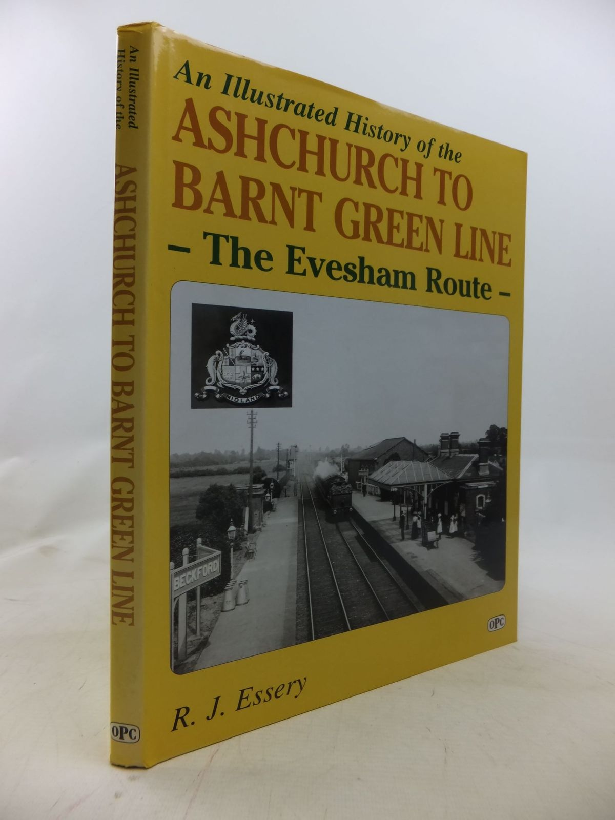 Photo of AN ILLUSTRATED HISTORY OF THE ASHCHURCH TO BARNT GREEN LINE - THE EVESHAM ROUTE written by Essery, R.J. published by Oxford Publishing (STOCK CODE: 1711901)  for sale by Stella & Rose's Books