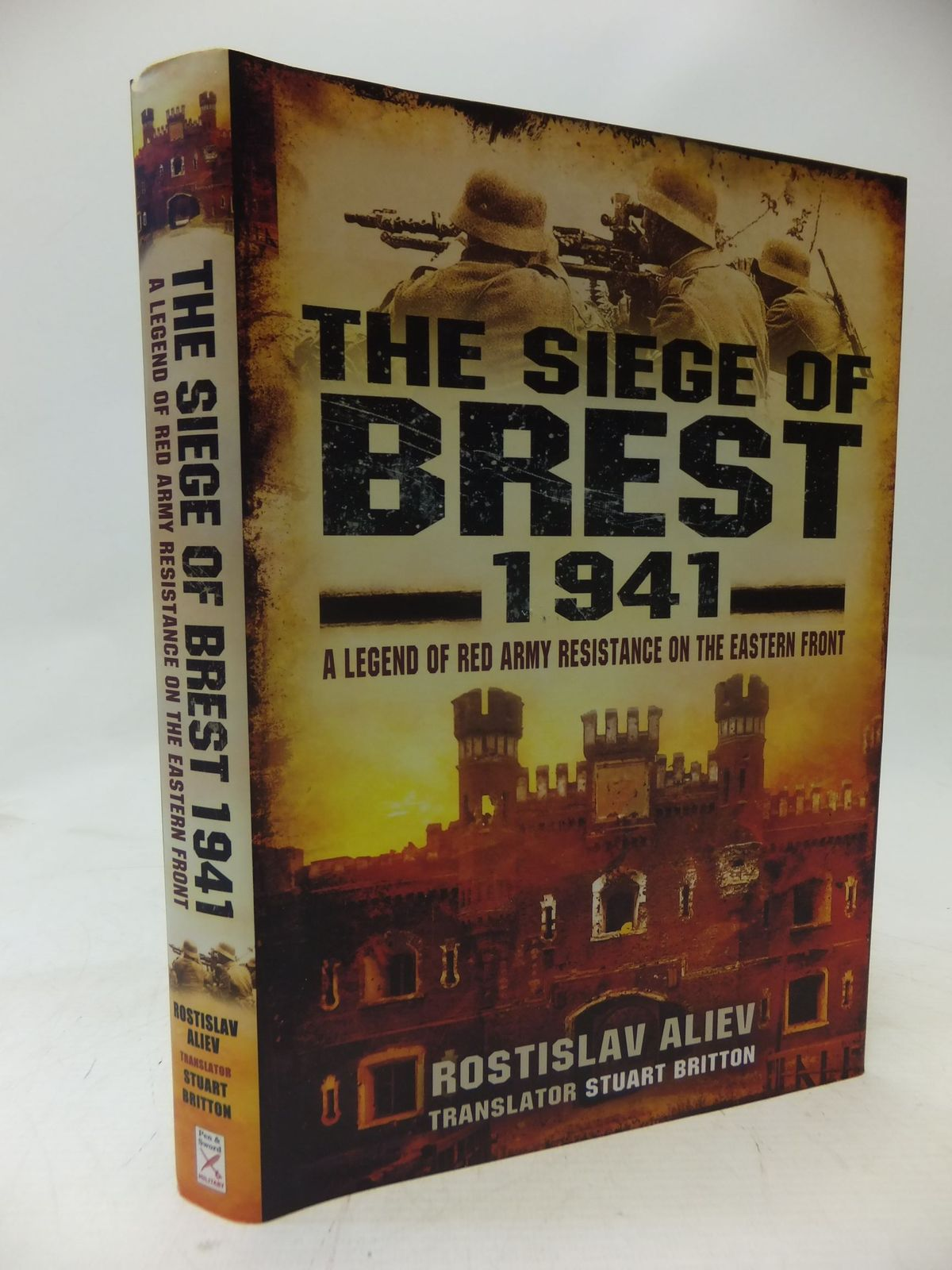 Photo of THE SIEGE OF BREST 1941 A LEGEND OF RED ARMY RESISTANCE ON THE EASTERN FRONT written by Aliev, Rostislav published by Pen & Sword Military (STOCK CODE: 1711922)  for sale by Stella & Rose's Books