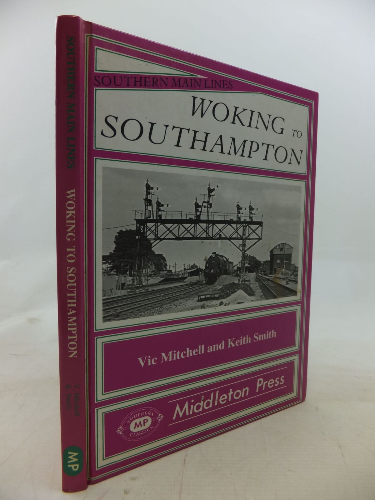Photo of WOKING TO SOUTHAMPTON written by Mitchell, Vic<br />Smith, Keith published by Middleton Press (STOCK CODE: 1712017)  for sale by Stella & Rose's Books