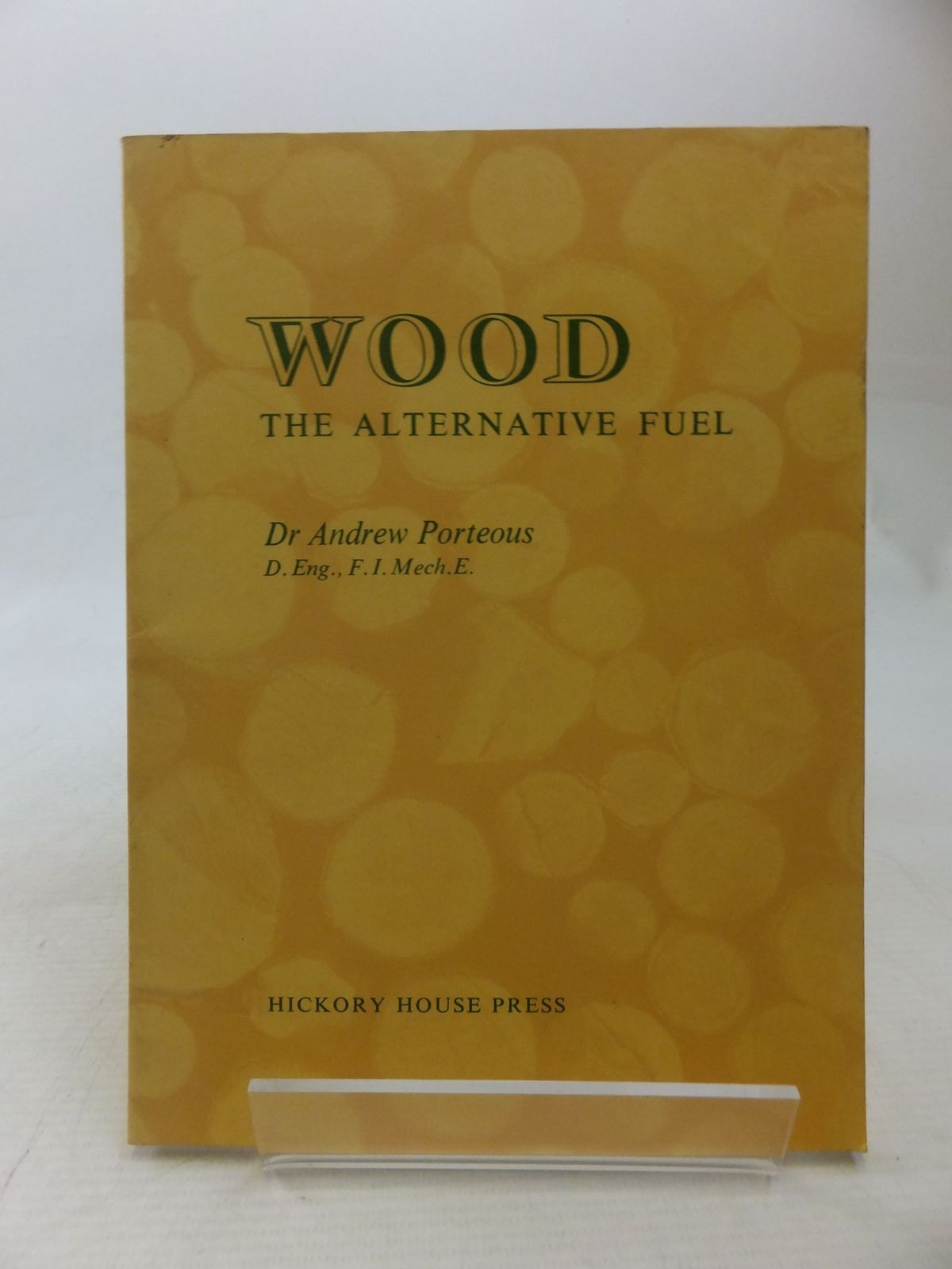 Photo of WOOD THE ALTERNATIVE FUEL written by Porteous, Andrew published by Hickory House Press (STOCK CODE: 1712352)  for sale by Stella & Rose's Books