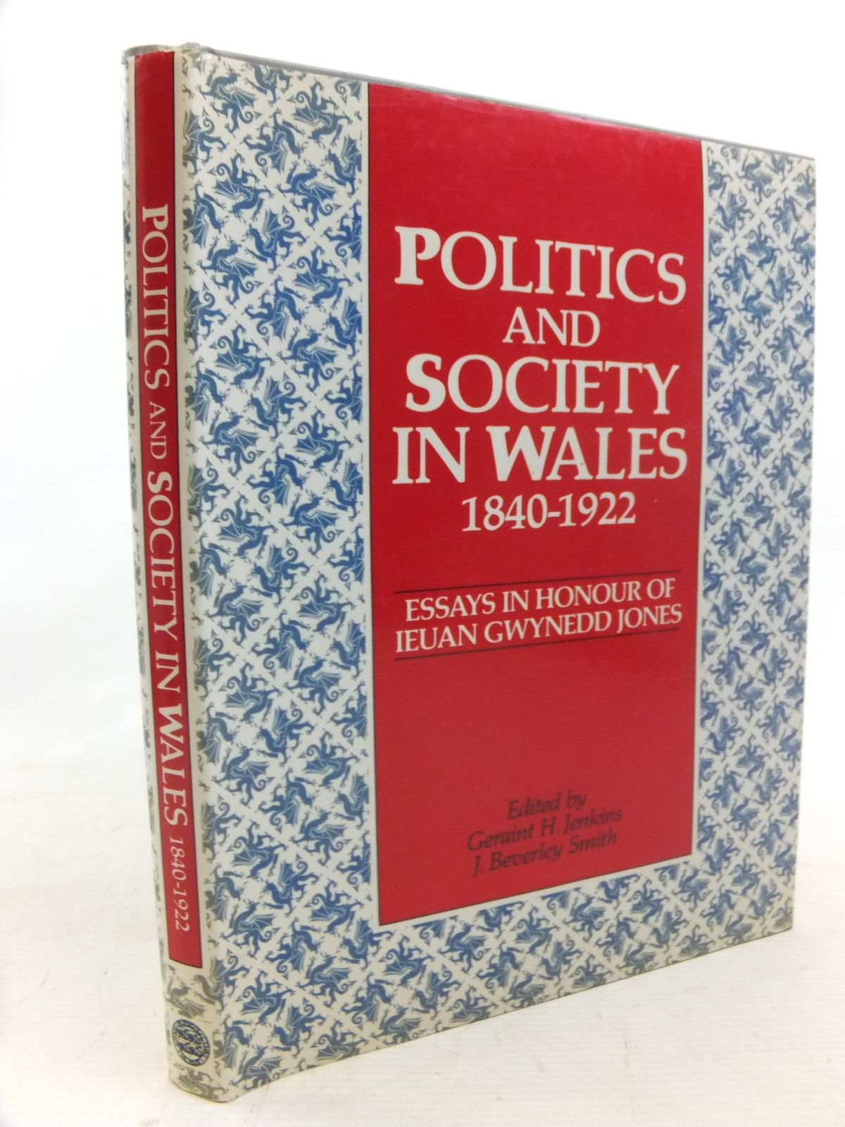 Photo of POLITICS AND SOCIETY IN WALES 1840-1922 written by Jenkins, Geraint H.<br />Smith, J. Beverley published by University of Wales (STOCK CODE: 1712729)  for sale by Stella & Rose's Books
