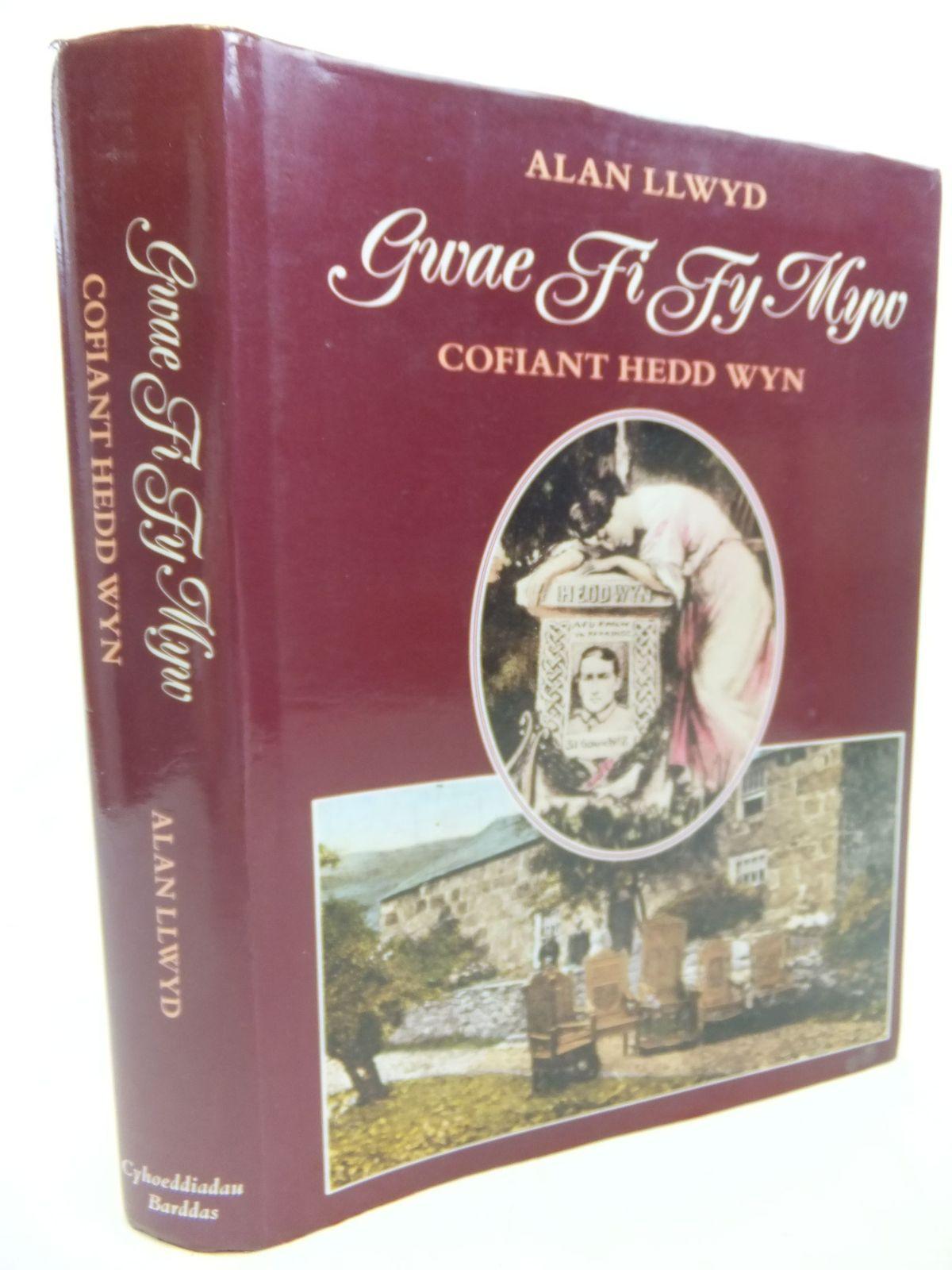 Photo of GWAE FI FY MYW: COFIANT HEDD WYN written by Llwyd, Alan published by Cyhoeddiadau Barddas (STOCK CODE: 1713089)  for sale by Stella & Rose's Books