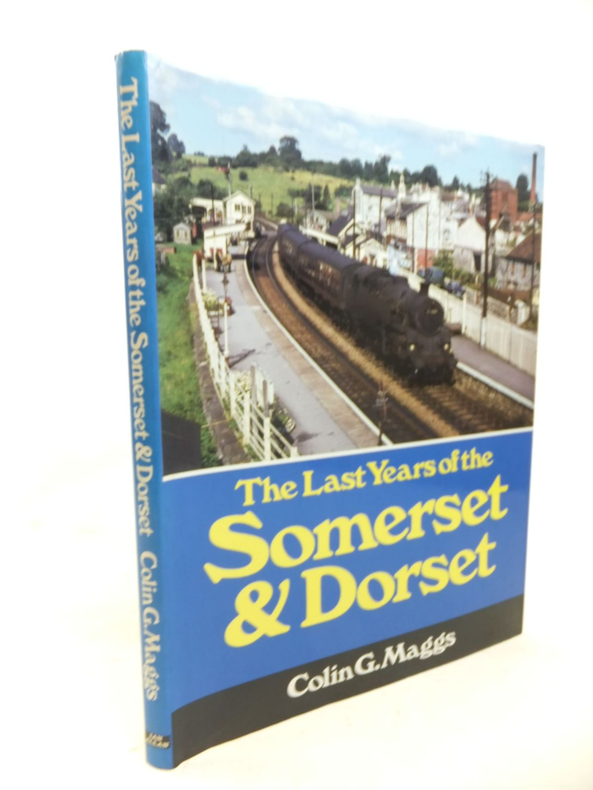 Photo of THE LAST YEARS OF THE SOMERSET & DORSET written by Maggs, Colin G. published by Ian Allan (STOCK CODE: 1713201)  for sale by Stella & Rose's Books
