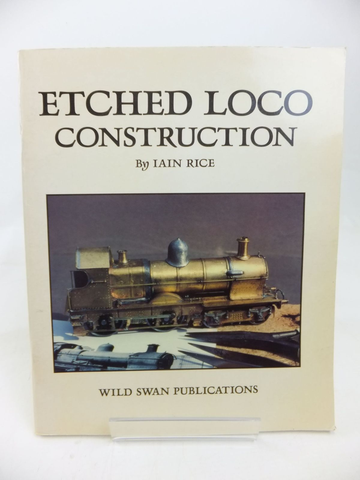 Photo of ETCHED LOCO CONSTRUCTION written by Rice, Iain published by Wild Swan Publications (STOCK CODE: 1713310)  for sale by Stella & Rose's Books