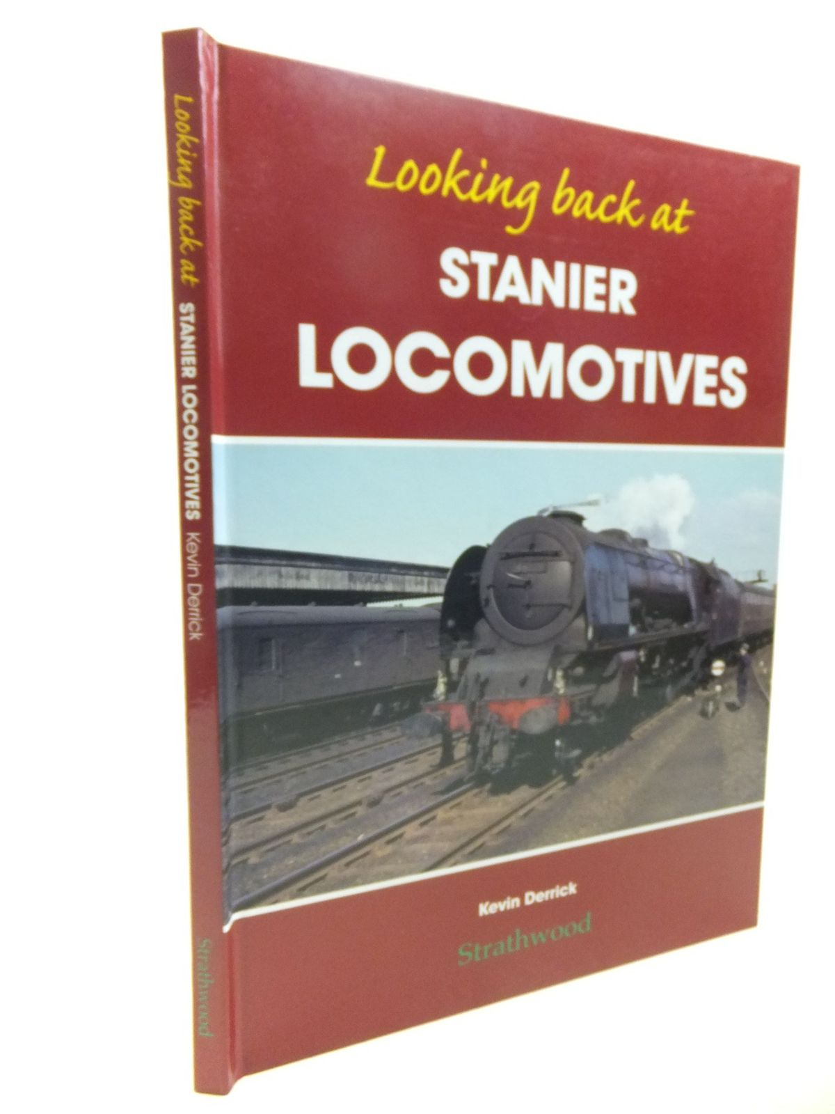 Photo of LOOKING BACK AT STANIER LOCOMOTIVES written by Derrick, Kevin published by Strathwood Ltd (STOCK CODE: 1713615)  for sale by Stella & Rose's Books