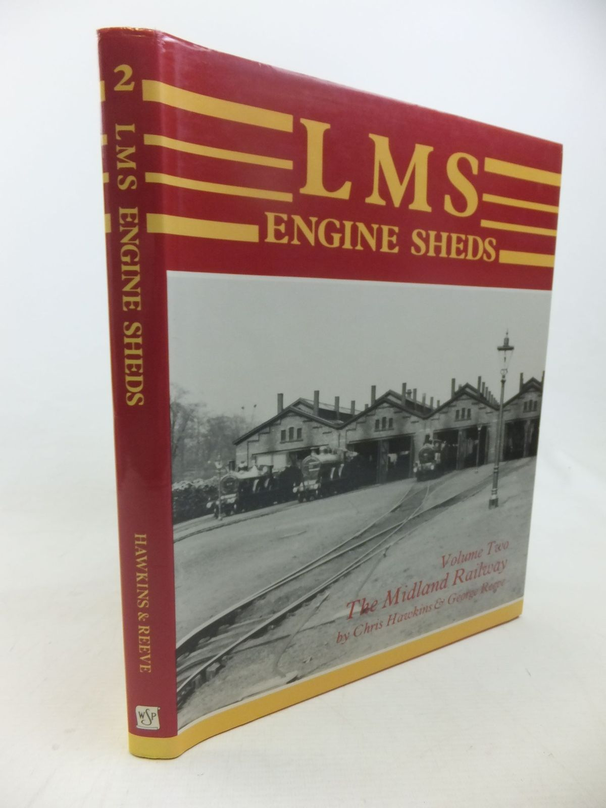 Photo of LMS ENGINE SHEDS THEIR HISTORY AND DEVELOPMENT VOLUME TWO THE MIDLAND RAILWAY written by Hawkins, Chris<br />Reeve, George published by Wild Swan Publications (STOCK CODE: 1713624)  for sale by Stella & Rose's Books