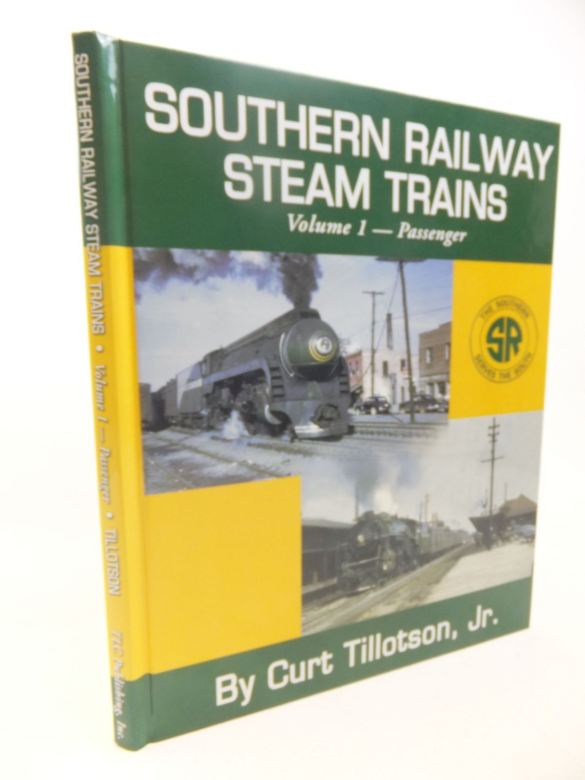 Photo of SOUTHERN RAILWAY STEAM TRAINS: VOLUME 1 - PASSENGERS written by Tillotson, Curt published by Tlc Publishing Inc. (STOCK CODE: 1713632)  for sale by Stella & Rose's Books