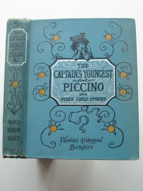 Photo of THE CAPTAIN'S YOUNGEST PICCINO AND OTHER CHILD STORIES written by Burnett, Frances Hodgson published by Frederick Warne & Co. (STOCK CODE: 1801518)  for sale by Stella & Rose's Books