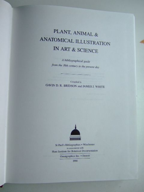 Photo of PLANT, ANIMAL & ANATOMICAL ILLUSTRATION IN ART & SCIENCE written by Bridson, G.D.R.<br />White, James J. published by St Paul's Bibliographies (STOCK CODE: 1803063)  for sale by Stella & Rose's Books